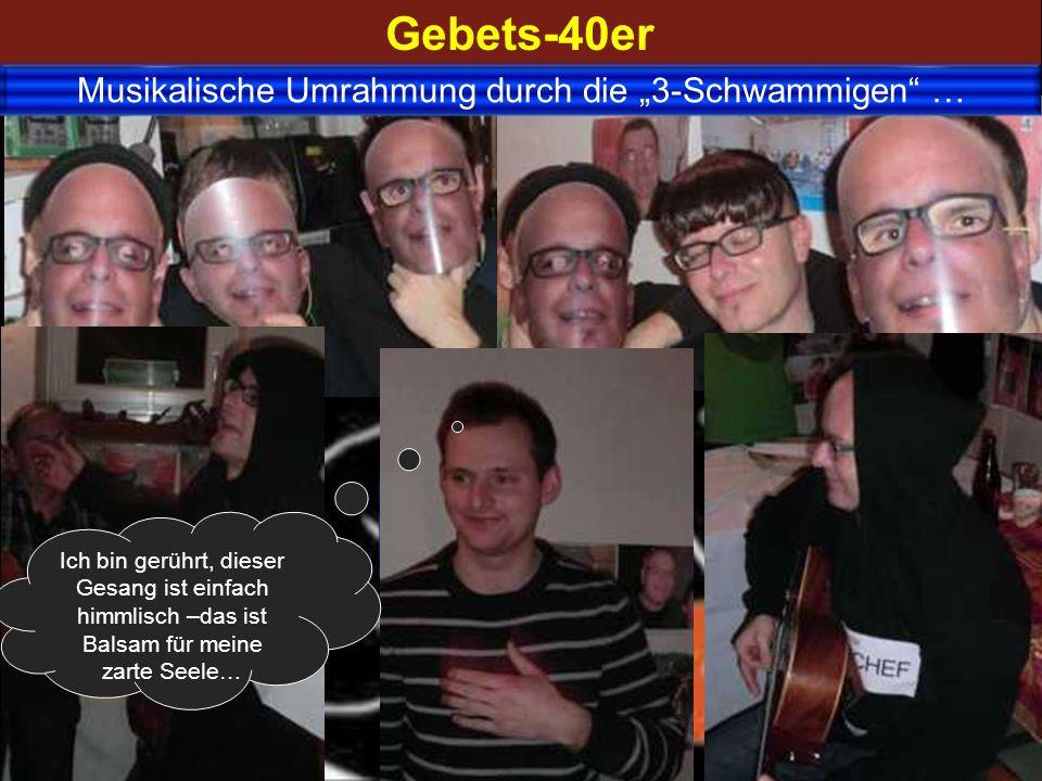 """Gebets-40er Musikalische Umrahmung durch die """"3-Schwammigen …"""