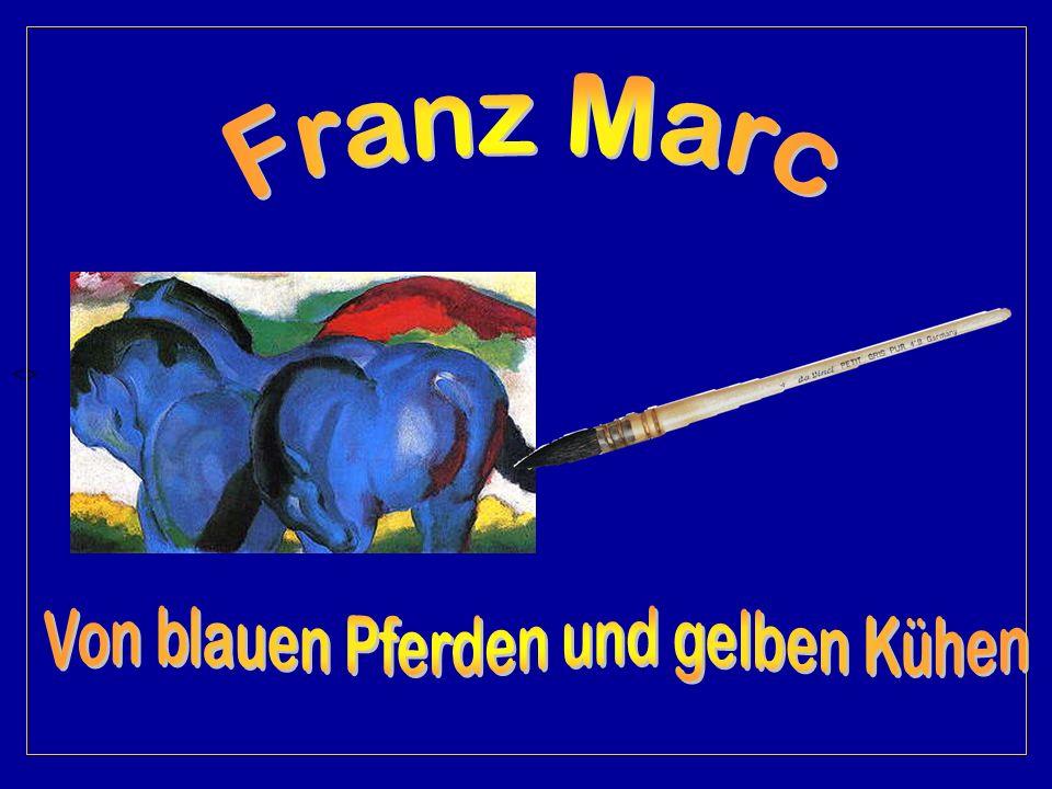 Von blauen Pferden und gelben Kühen
