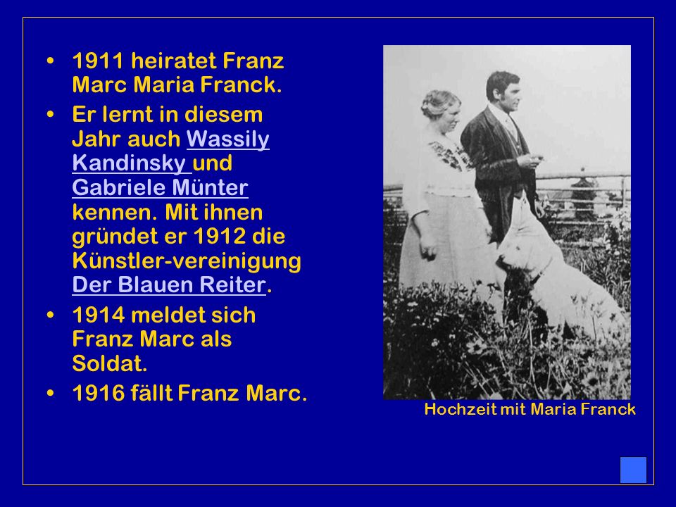 1911 heiratet Franz Marc Maria Franck.