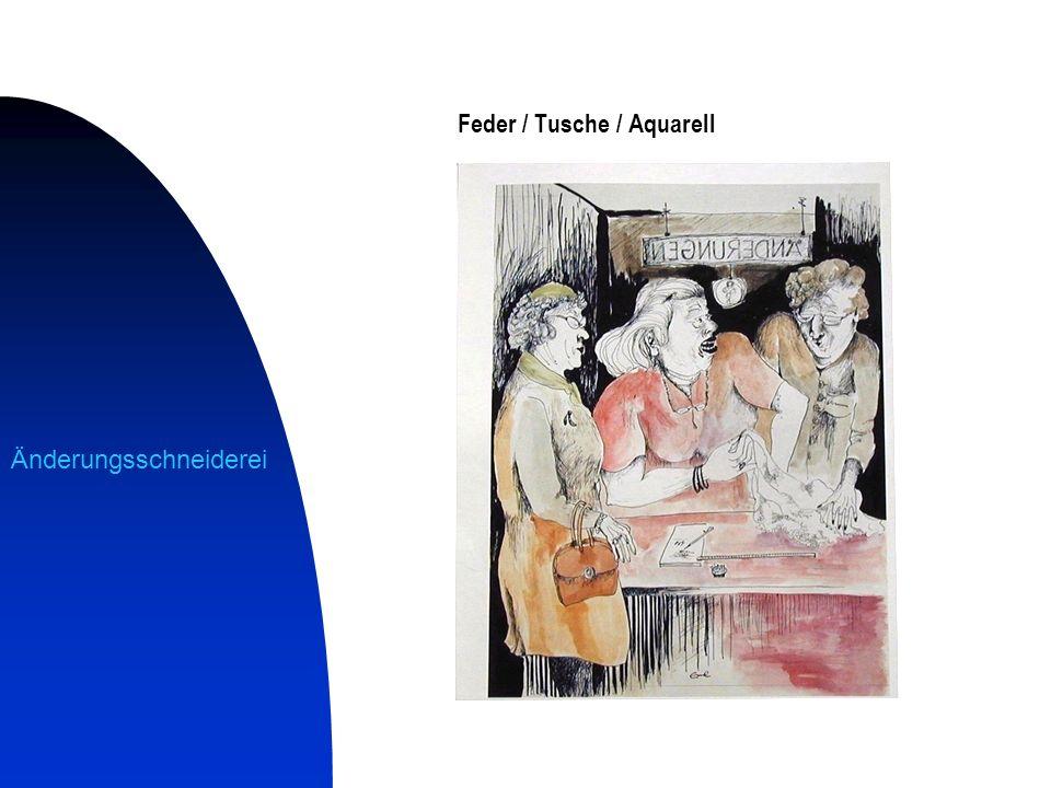 Feder / Tusche / Aquarell
