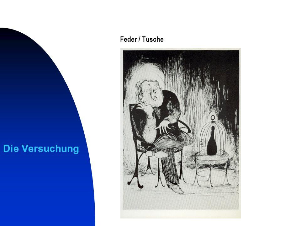 Feder / Tusche Die Versuchung