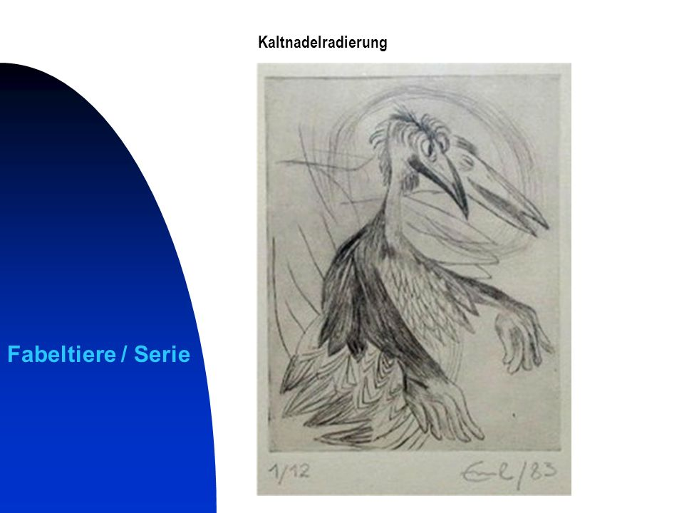 Kaltnadelradierung Fabeltiere / Serie