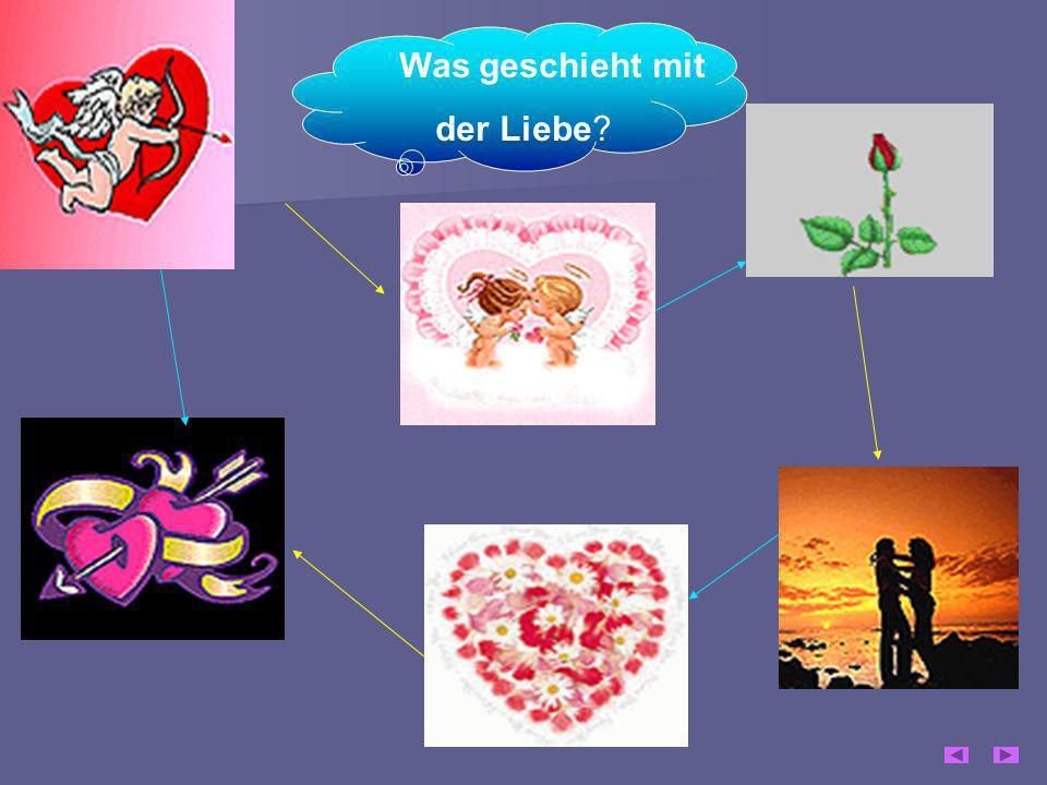 Was geschieht mit der Liebe