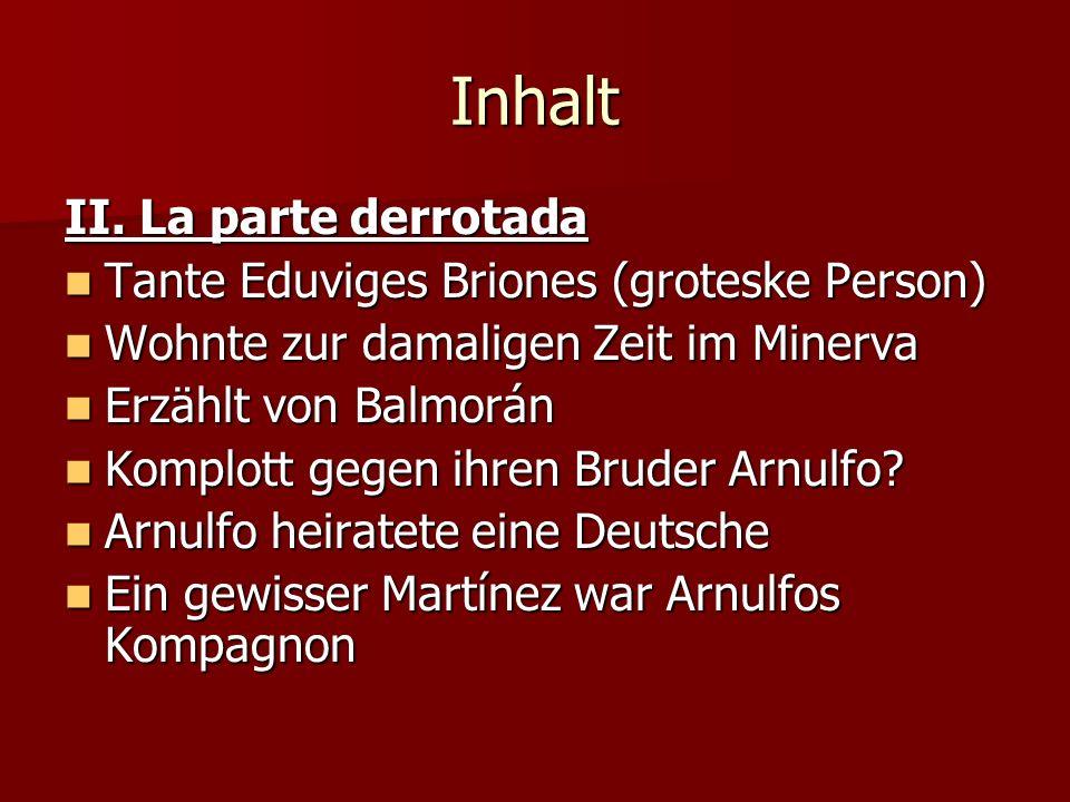 Inhalt II. La parte derrotada Tante Eduviges Briones (groteske Person)