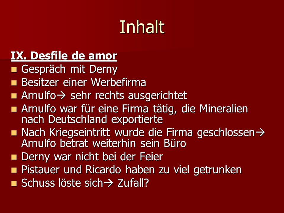 Inhalt IX. Desfile de amor Gespräch mit Derny