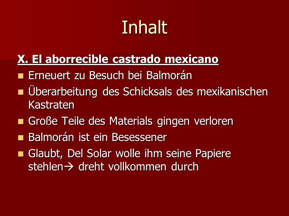 Inhalt X. El aborrecible castrado mexicano