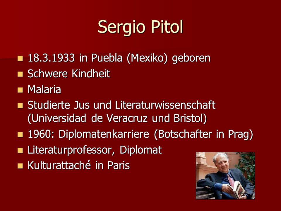 Sergio Pitol 18.3.1933 in Puebla (Mexiko) geboren Schwere Kindheit