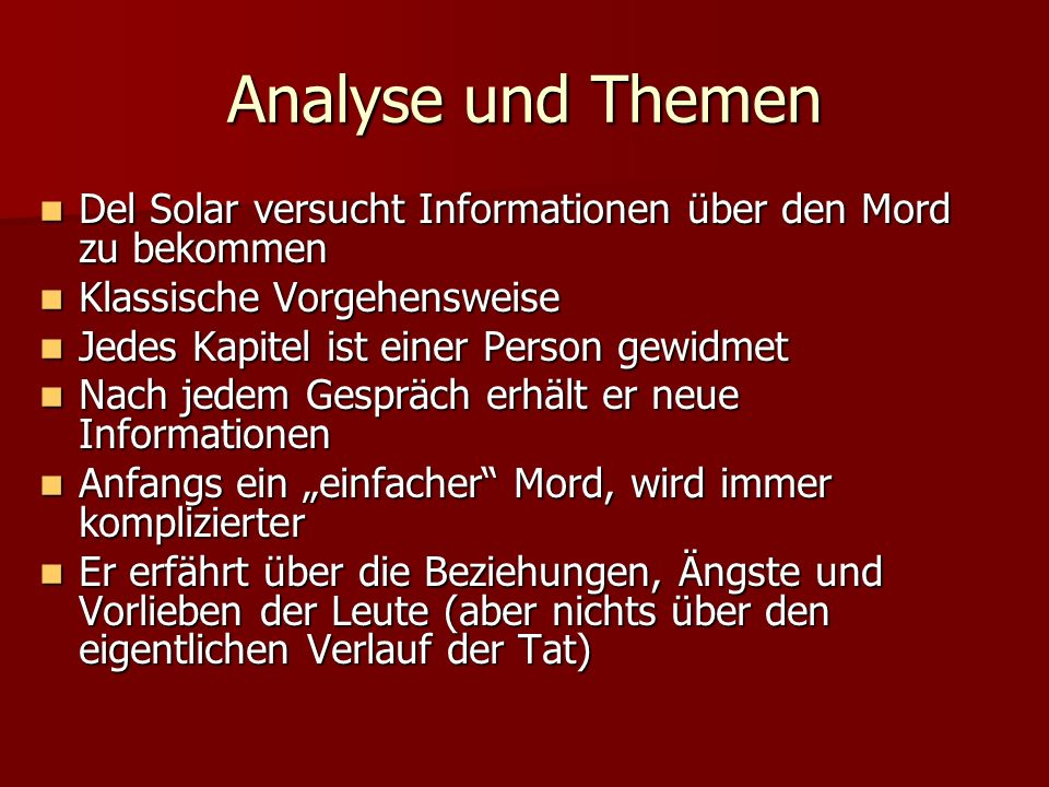 Analyse und Themen Del Solar versucht Informationen über den Mord zu bekommen. Klassische Vorgehensweise.