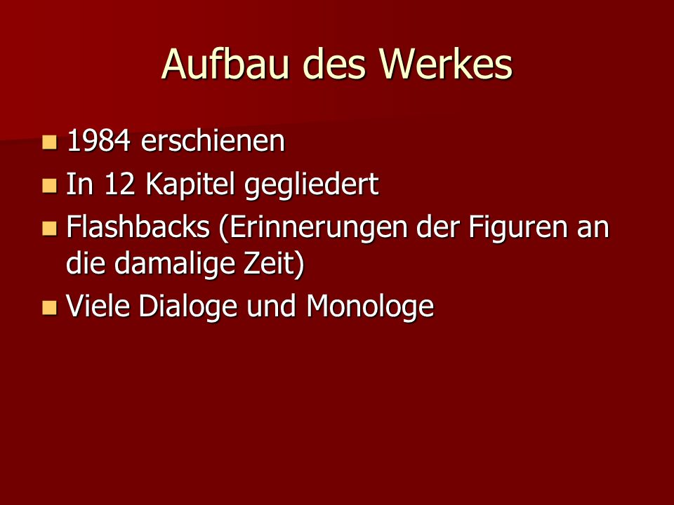 Aufbau des Werkes 1984 erschienen In 12 Kapitel gegliedert