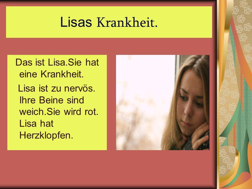 Lisas Krankheit. Das ist Lisa.Sie hat eine Krankheit.