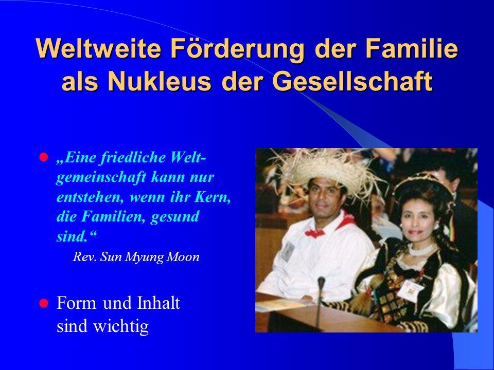 Weltweite Förderung der Familie als Nukleus der Gesellschaft