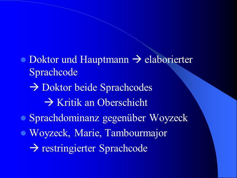 Doktor und Hauptmann  elaborierter Sprachcode