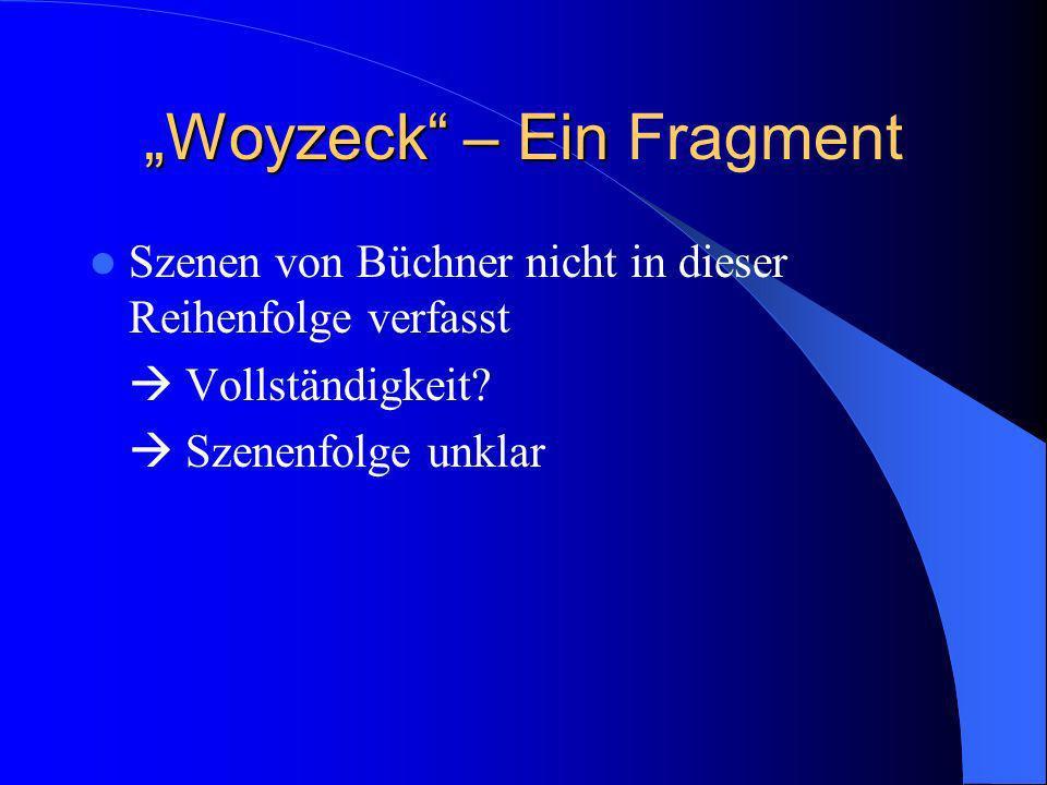 """""""Woyzeck – Ein Fragment"""
