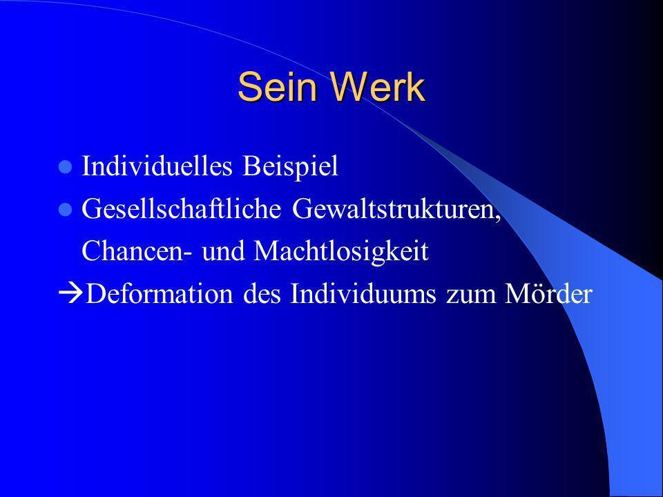 Sein Werk Individuelles Beispiel Gesellschaftliche Gewaltstrukturen,
