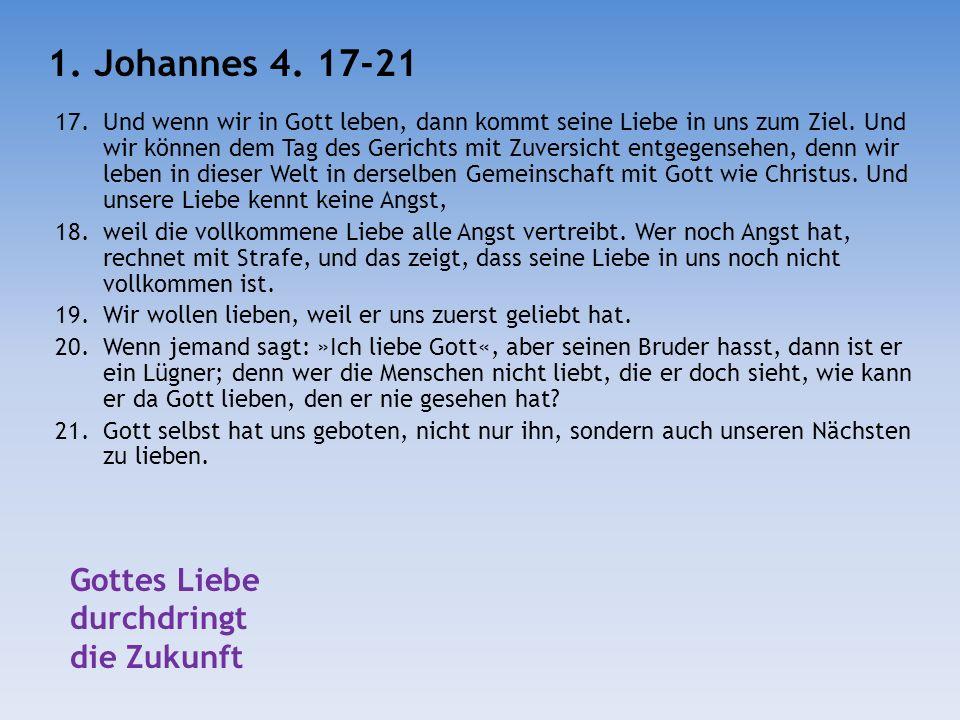 1. Johannes 4. 17-21 Gottes Liebe durchdringt die Zukunft