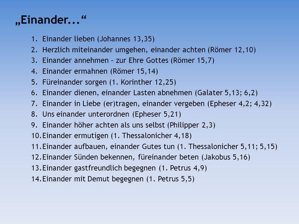 """""""Einander... Einander lieben (Johannes 13,35)"""