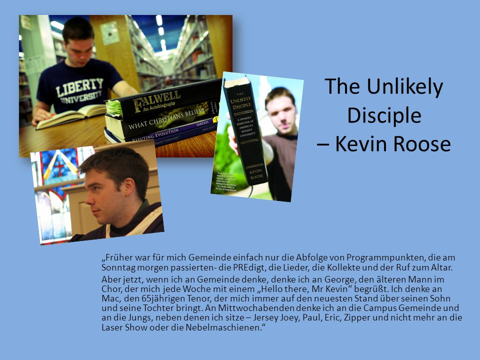 The Unlikely Disciple – Kevin Roose