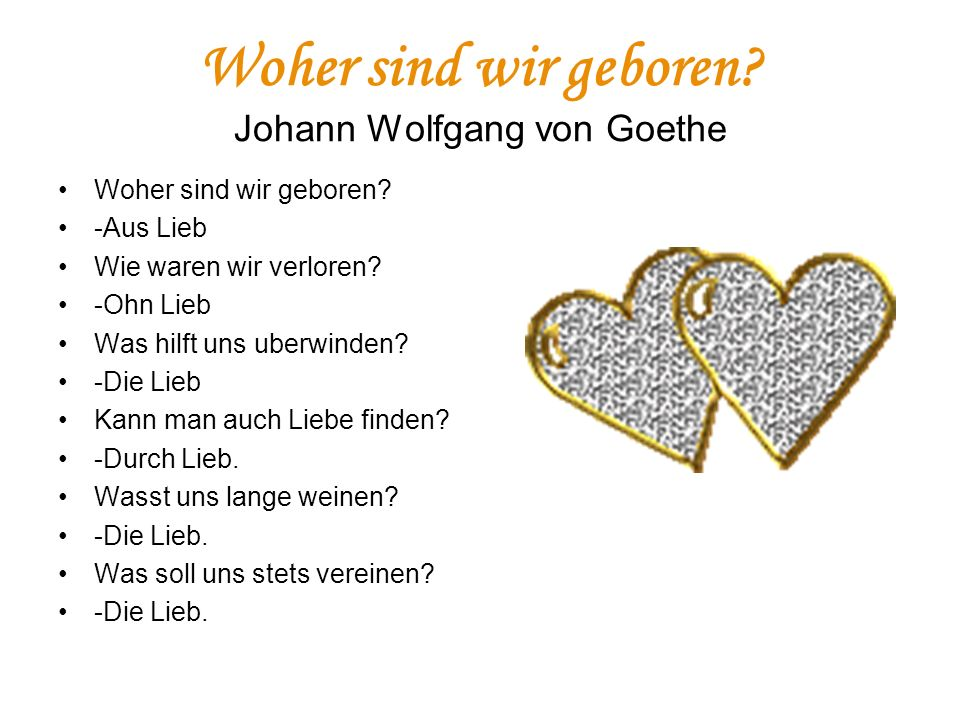 Woher sind wir geboren Johann Wolfgang von Goethe