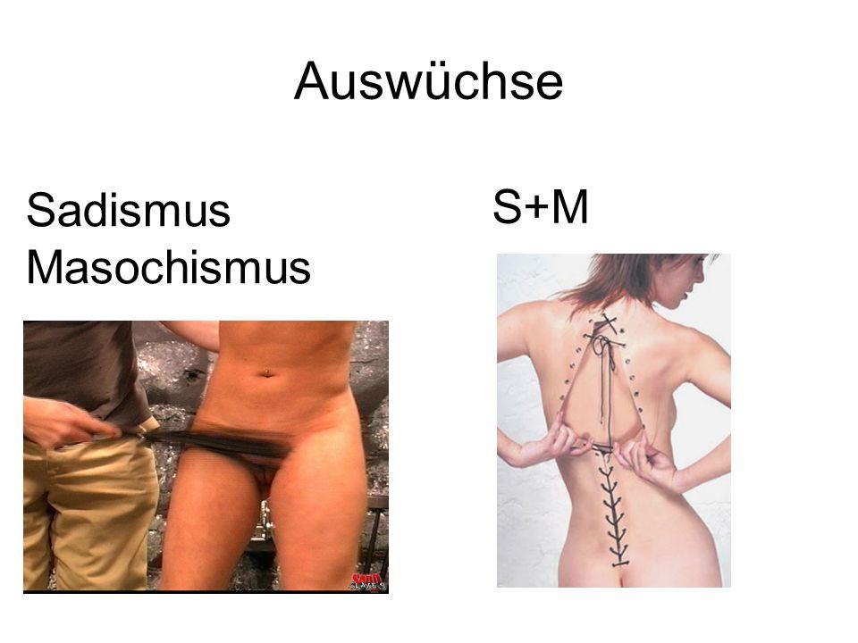 Auswüchse S+M Sadismus Masochismus