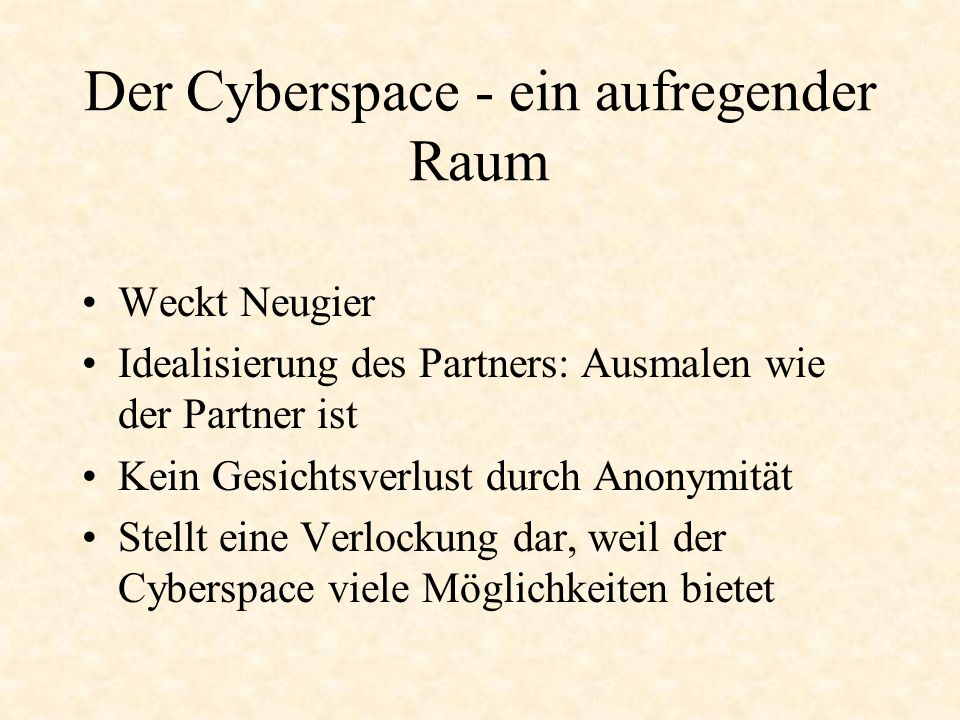Der Cyberspace - ein aufregender Raum