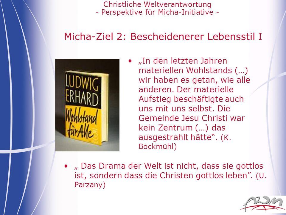 Micha-Ziel 2: Bescheidenerer Lebensstil I