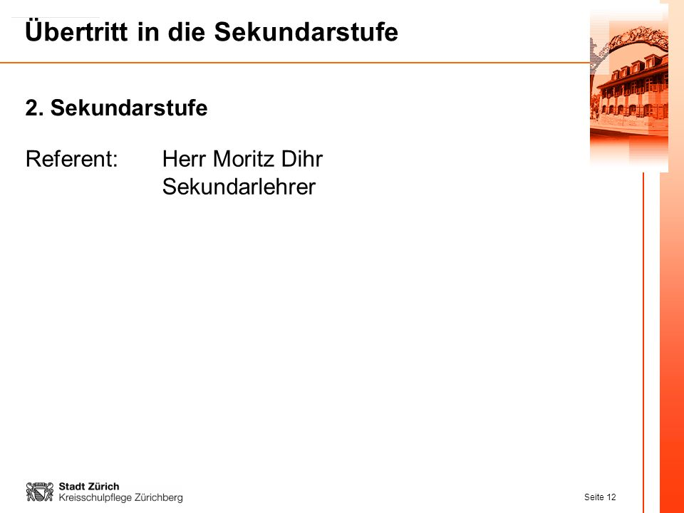 2. Sekundarstufe Referent: Herr Moritz Dihr Sekundarlehrer