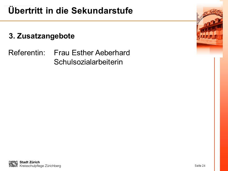 3. Zusatzangebote Referentin: Frau Esther Aeberhard Schulsozialarbeiterin