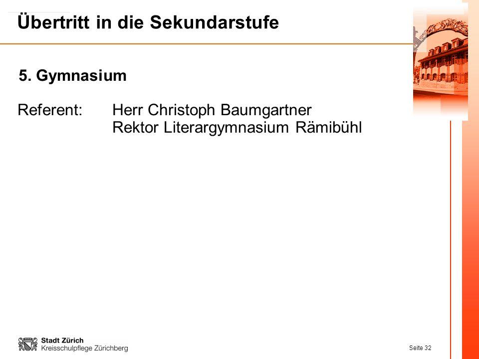 5. Gymnasium Referent: Herr Christoph Baumgartner Rektor Literargymnasium Rämibühl