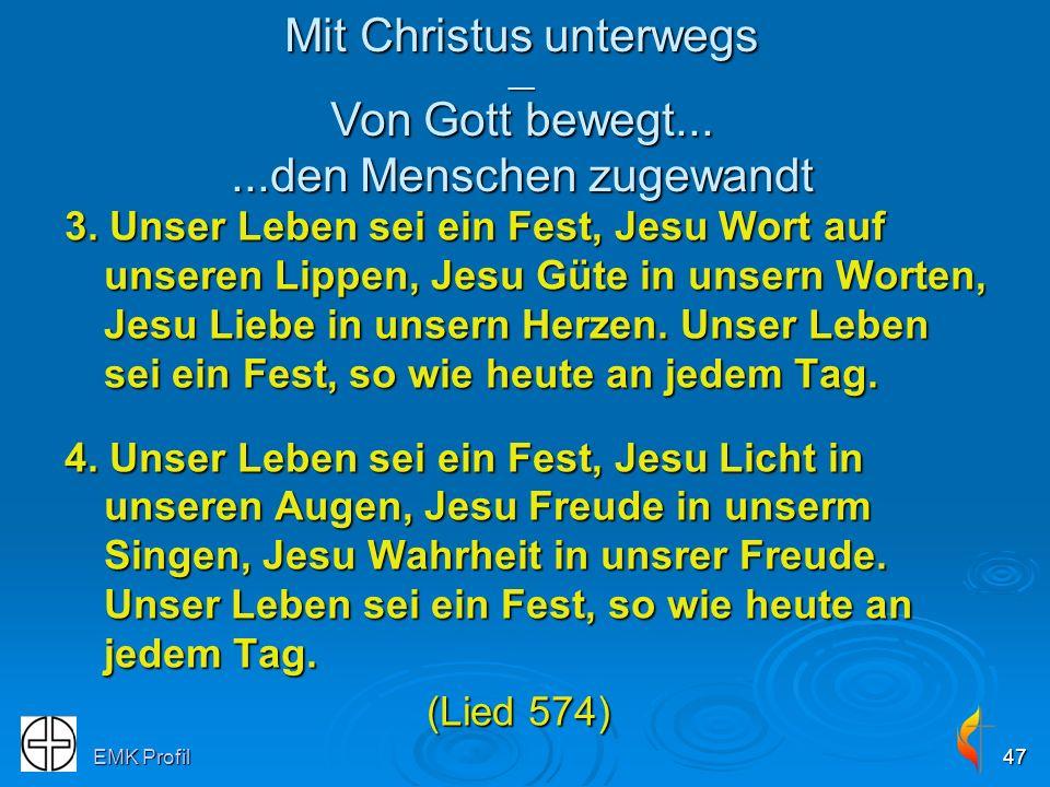Mit Christus unterwegs __ Von Gott bewegt... ...den Menschen zugewandt
