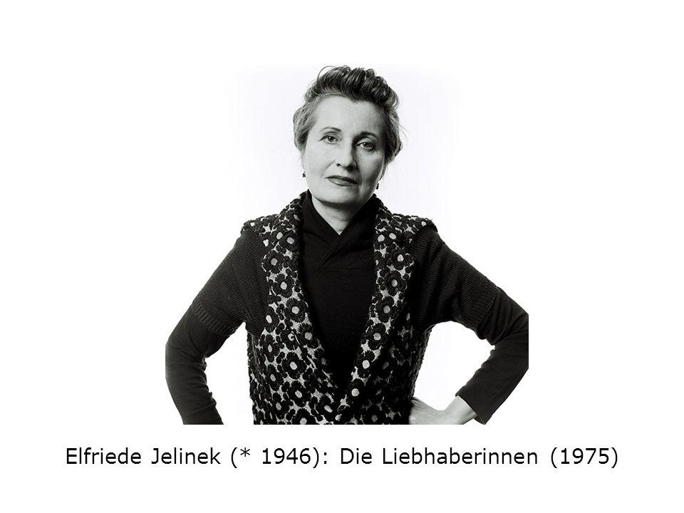 Elfriede Jelinek (* 1946): Die Liebhaberinnen (1975)