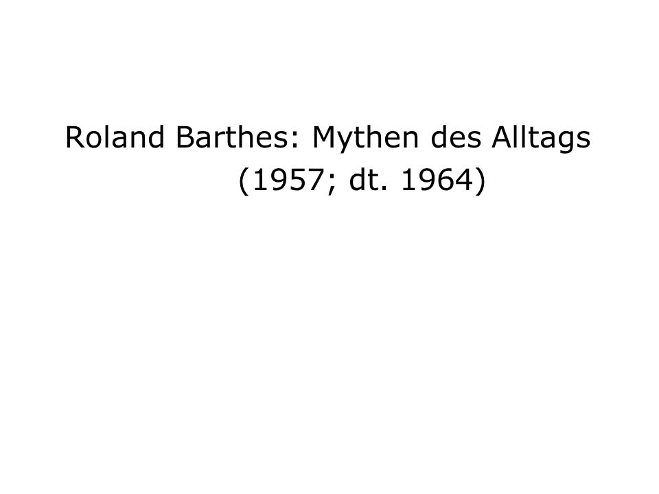 Roland Barthes: Mythen des Alltags