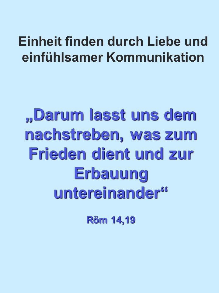 Einheit finden durch Liebe und einfühlsamer Kommunikation