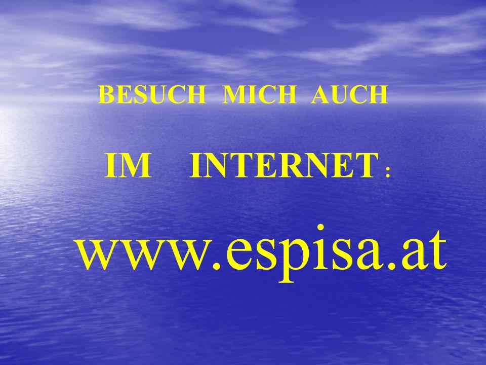 BESUCH MICH AUCH IM INTERNET : www.espisa.at