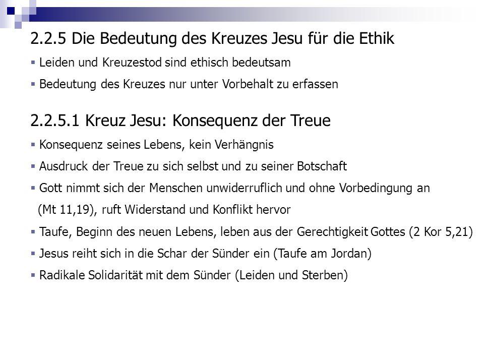 2.2.5 Die Bedeutung des Kreuzes Jesu für die Ethik