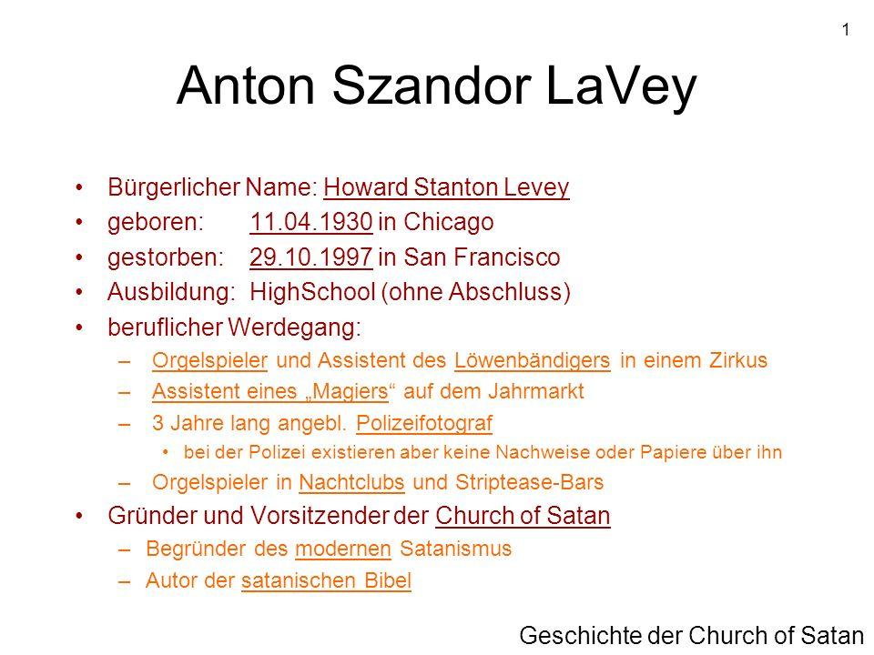 Anton Szandor LaVey Bürgerlicher Name: Howard Stanton Levey