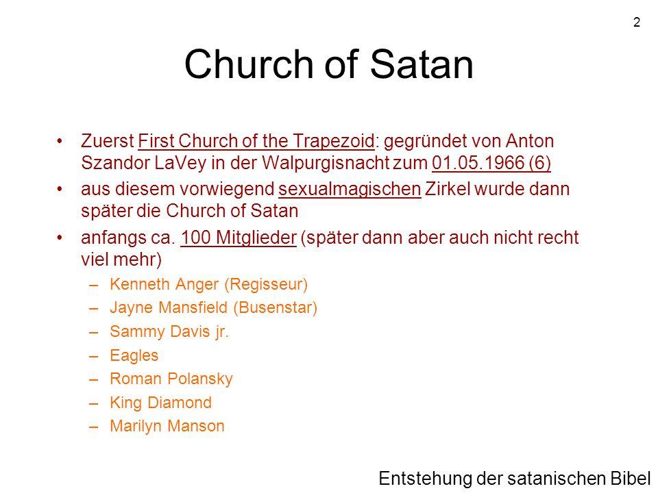 Church of Satan Zuerst First Church of the Trapezoid: gegründet von Anton Szandor LaVey in der Walpurgisnacht zum 01.05.1966 (6)