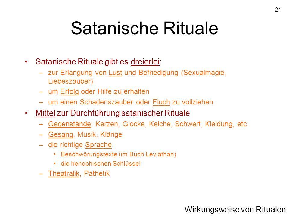 Satanische Rituale Satanische Rituale gibt es dreierlei: