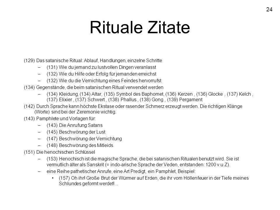 Rituale Zitate (129) Das satanische Ritual: Ablauf, Handlungen, einzelne Schritte. (131) Wie du jemand zu lustvollen Dingen veranlasst.