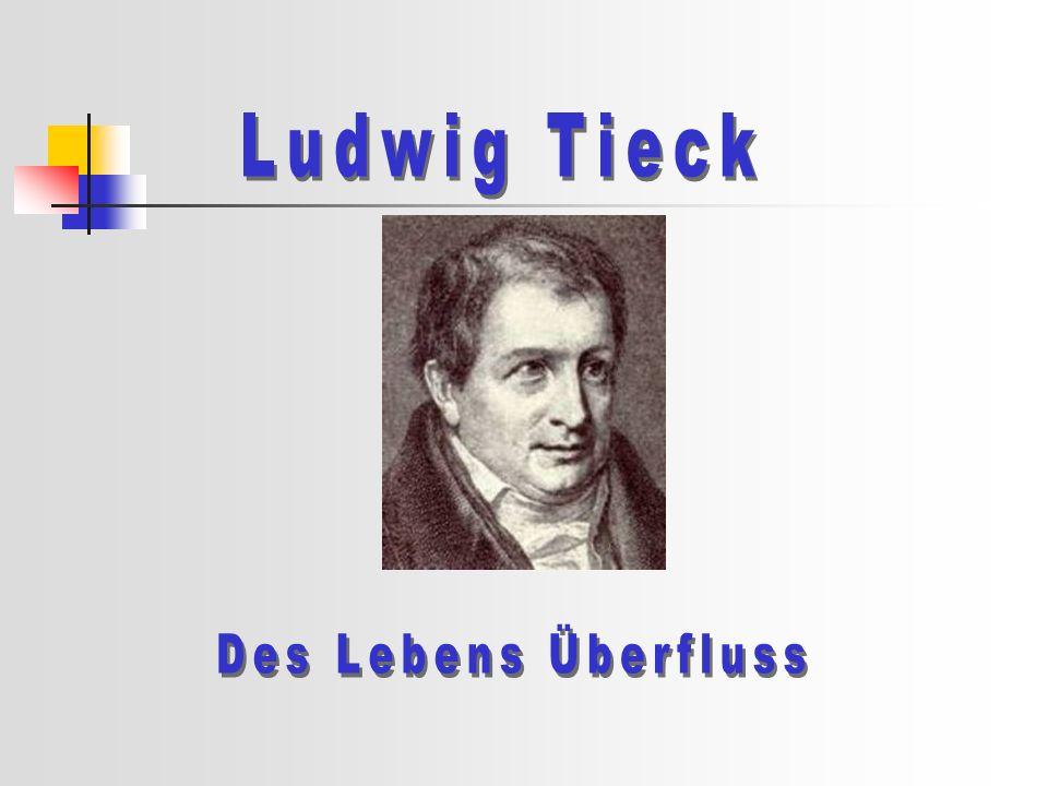 Ludwig Tieck Des Lebens Überfluss