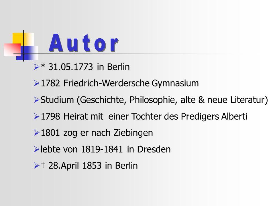 Autor * 31.05.1773 in Berlin 1782 Friedrich-Werdersche Gymnasium