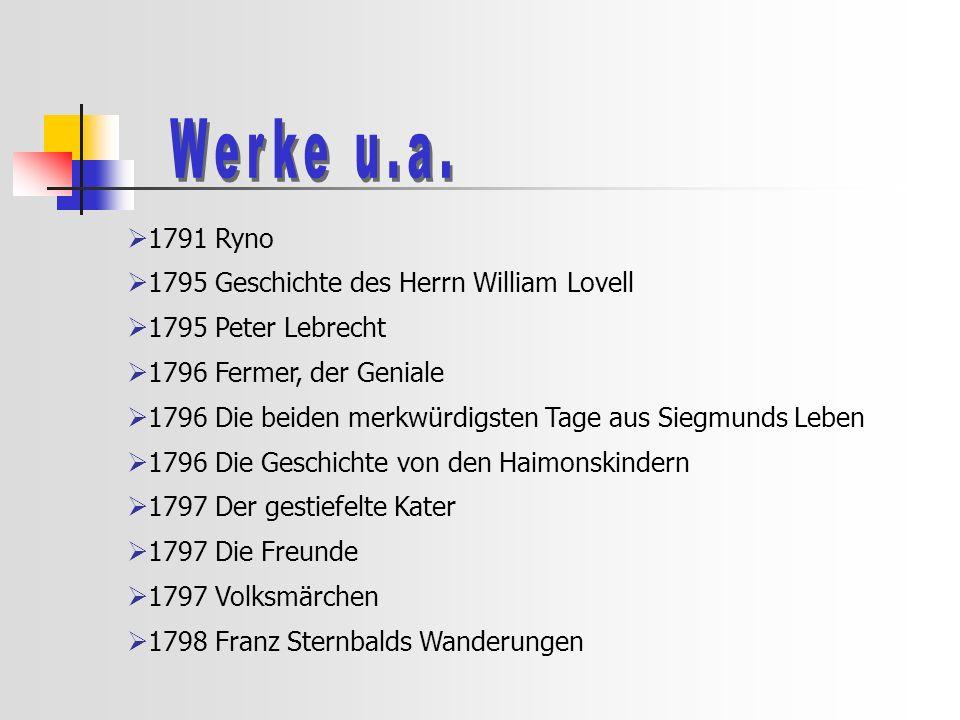 Werke u.a. 1791 Ryno 1795 Geschichte des Herrn William Lovell