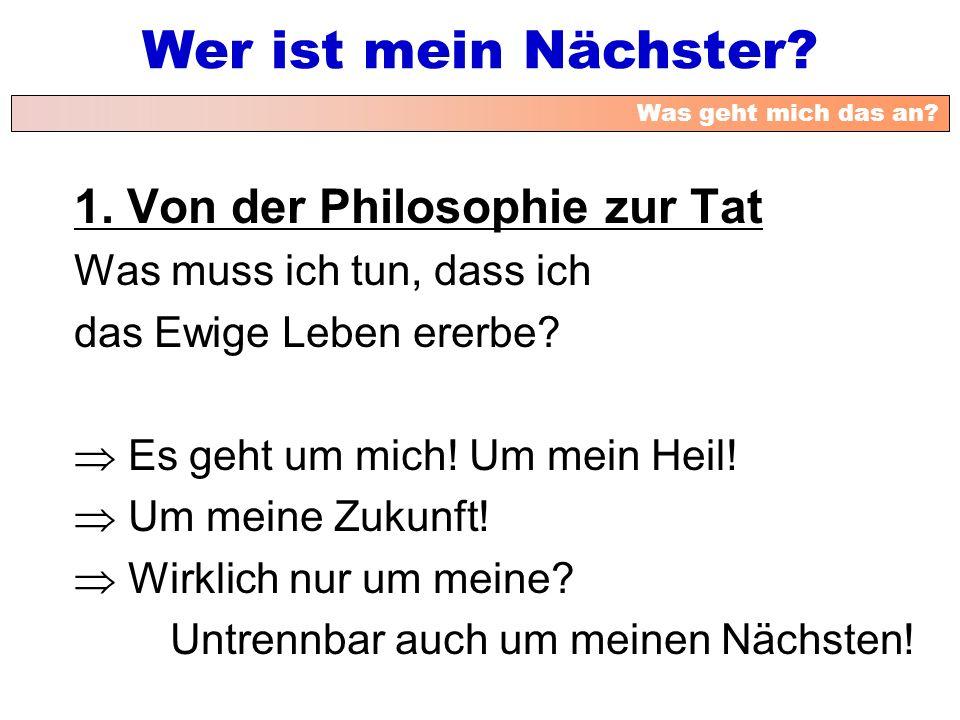 1. Von der Philosophie zur Tat