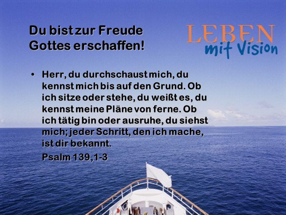 Du bist zur Freude Gottes erschaffen!