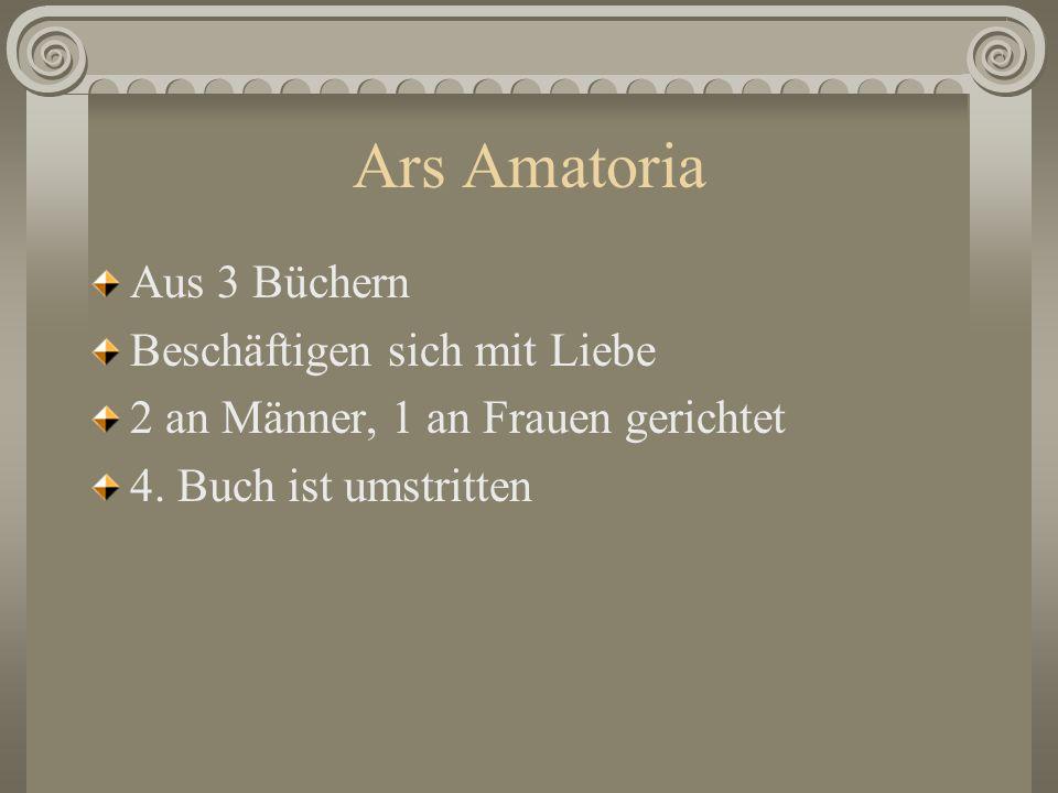 Ars Amatoria Aus 3 Büchern Beschäftigen sich mit Liebe