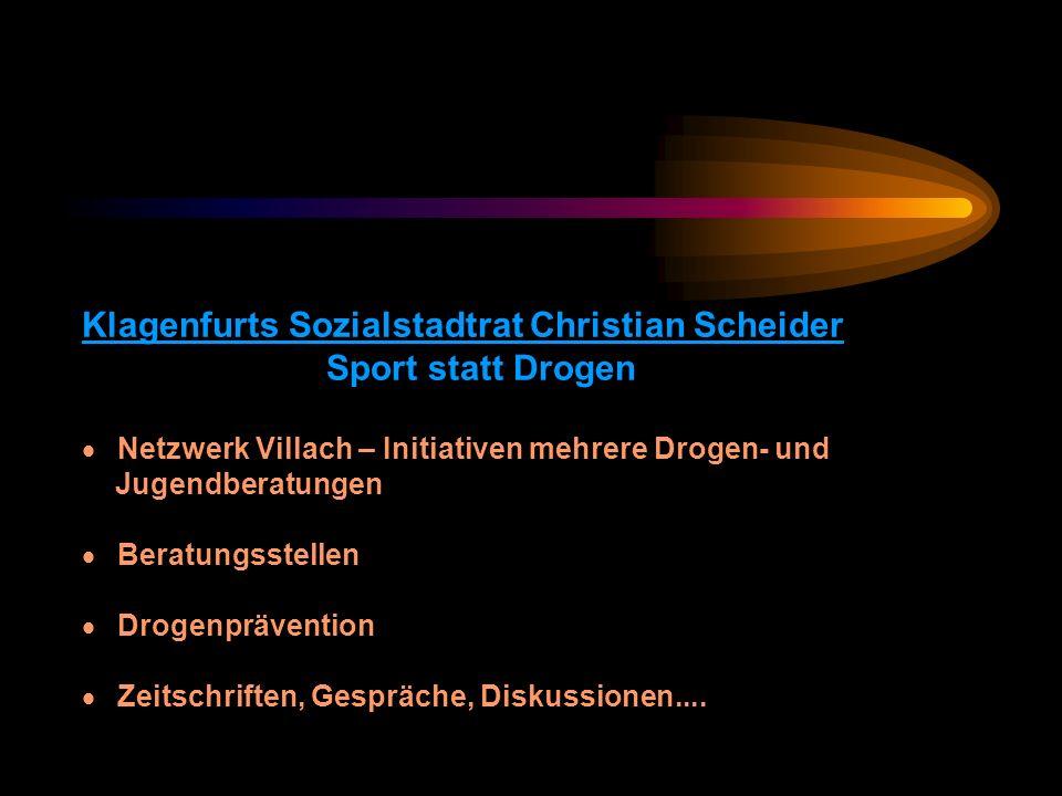 Klagenfurts Sozialstadtrat Christian Scheider Sport statt Drogen · Netzwerk Villach – Initiativen mehrere Drogen- und Jugendberatungen · Beratungsstellen · Drogenprävention · Zeitschriften, Gespräche, Diskussionen....