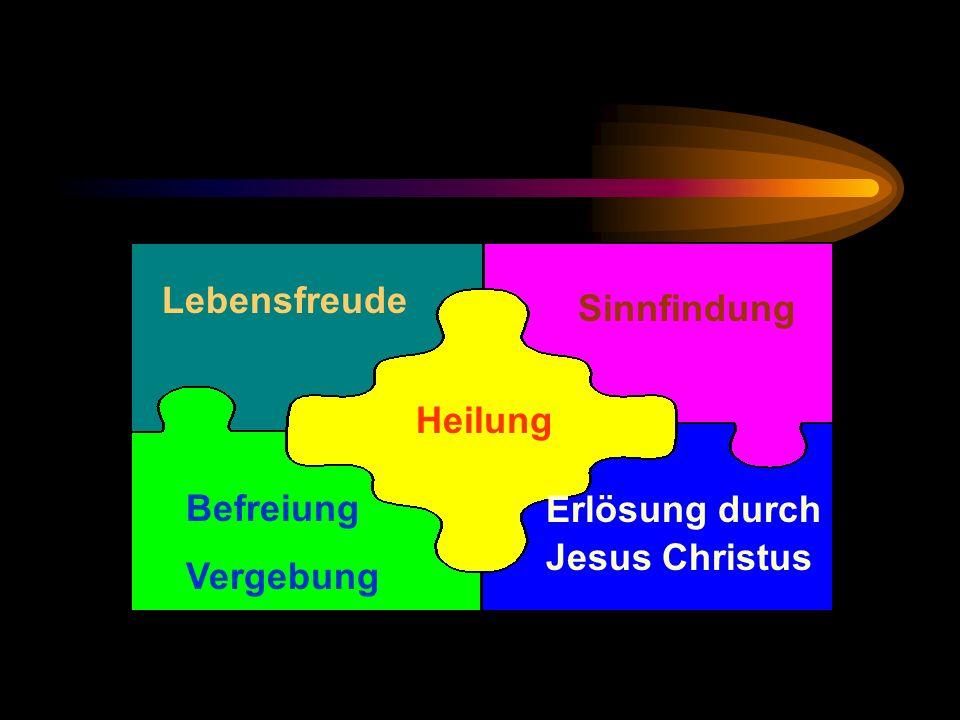 Lebensfreude Sinnfindung Heilung Befreiung Vergebung Erlösung durch Jesus Christus