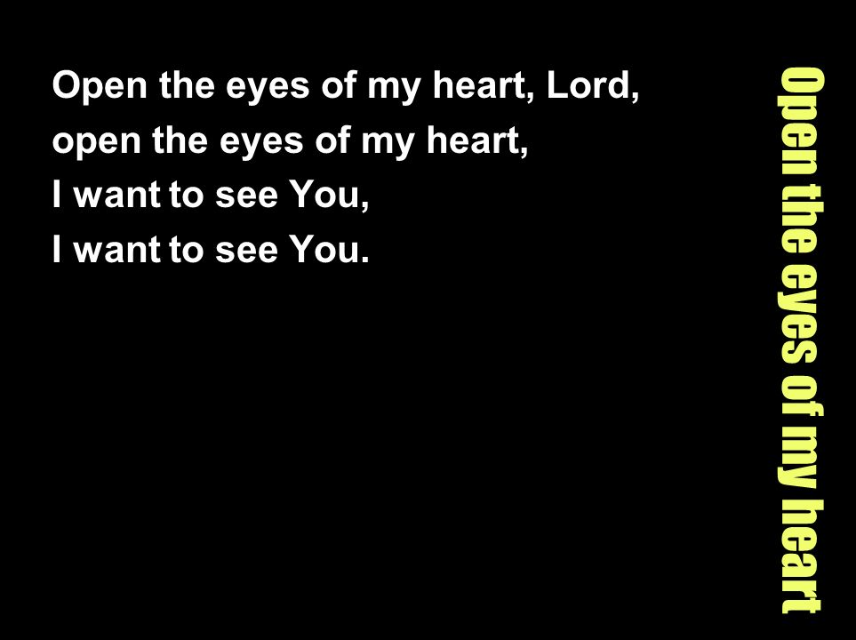 Open the eyes of my heart