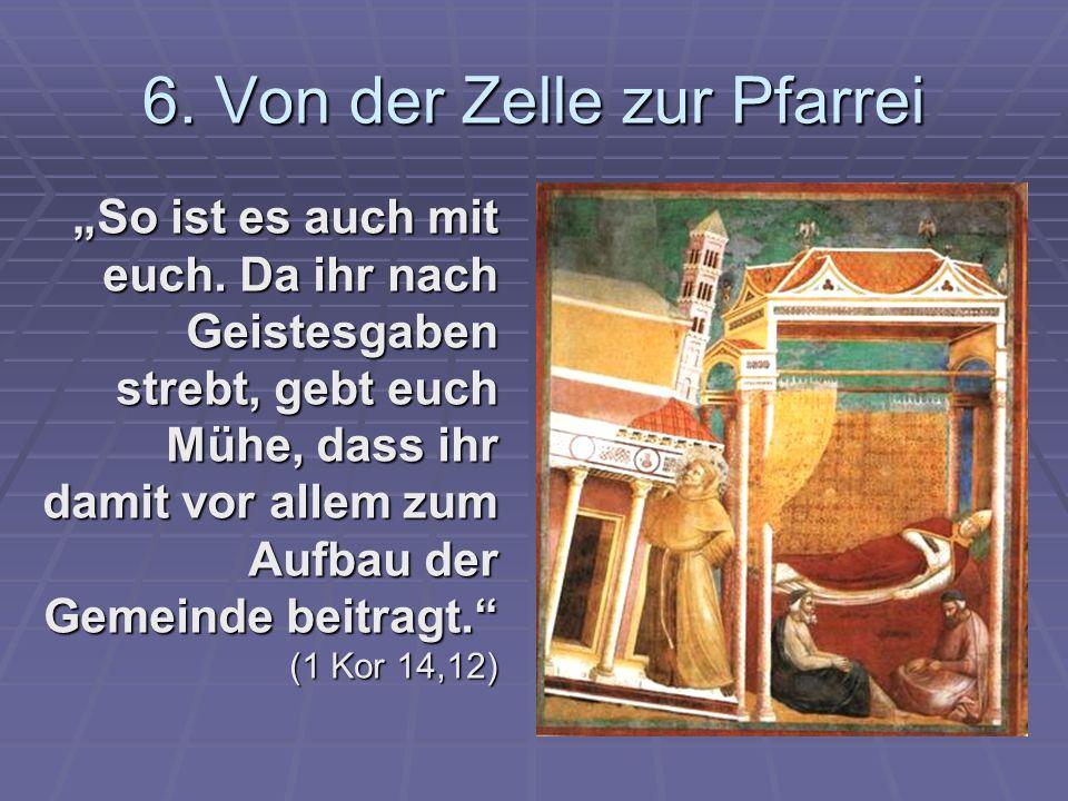 6. Von der Zelle zur Pfarrei