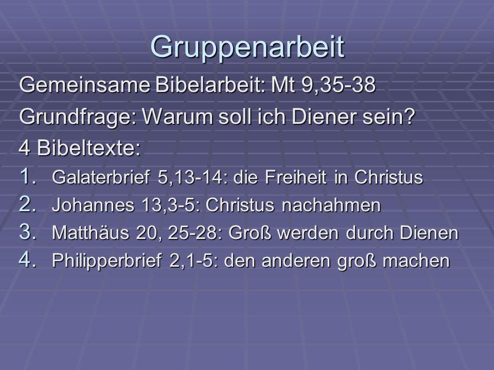 Gruppenarbeit Gemeinsame Bibelarbeit: Mt 9,35-38