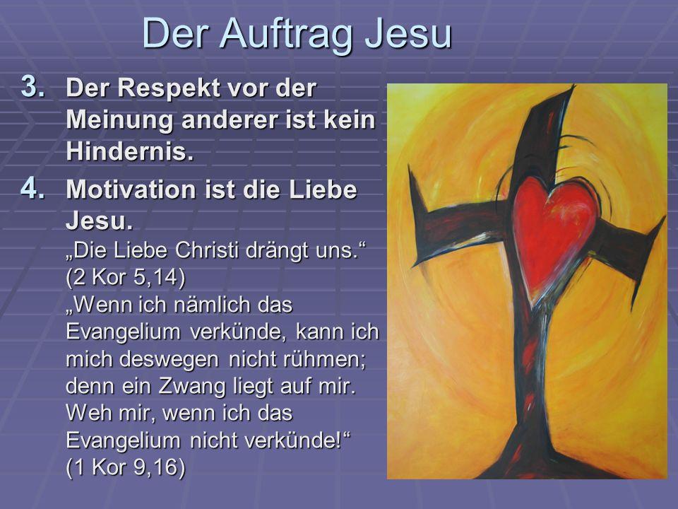 Der Auftrag Jesu Der Respekt vor der Meinung anderer ist kein Hindernis.